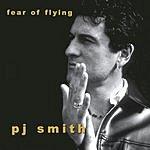 PJ Smith Fear Of Flying