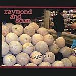 Raymond & Scum Touch It