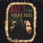 Ras T & Asheber Posse Take Time Out