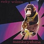 Ricky Wilcox Monkeyshine