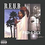 R.E.U.B Pair-A-Dice (Parental Advisory)