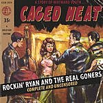 Rockin' Ryan & The Real Goners Caged Heat