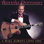 Randy Dorman I Will Always Love You