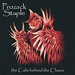 Prozack Staple The Calm Behind The Chaos