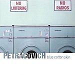 Petracovich Blue Cotton Skin