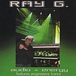 Ray G. Audio = Energy