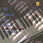 Ray McIntyre Couperin: 45 Selected Pieces For Piano