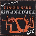 Professor Terry's Circus Band Extraordináire Live!