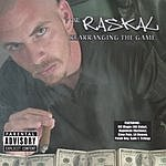 The Raskal Rearranging The Game (Parental Advisory)