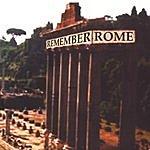 Remember Rome Remember Rome