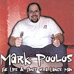Mark Poolos The Life & Times Of A Large Man