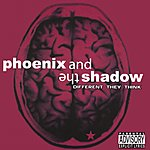 Phoenix & The Shadow Different They Think (Parental Advisory)