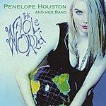 Penelope Houston The Whole World