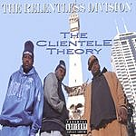 The Relentless Division The Clientele Theory (Parental Advisory)