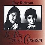 Ray Rideout La Paz En El Corazon (Peace In The Heart)