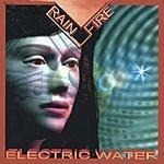 Rain Fire Electric Water