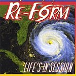 Re-Form Life's In Session