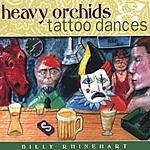 Billy Rhinehart Heavy Orchids & Tattoo Dances