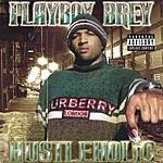 Playboy Brey Hustleholic (Parental Advisory)