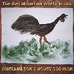 Red Mountain White Trash Chickens Don't Roost Too High