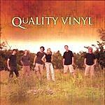 Quality Vinyl Quality Vinyl