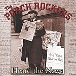 The Porch Rockers Heard The News