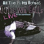 All The Pretty Horses Dolls With Balls: Live At The Warehouse