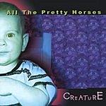 All The Pretty Horses Creature