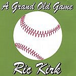 Ric Kirk A Grand Old Game