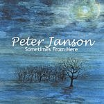 Peter Janson Sometimes From Here