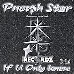 Pnorph Star If You Only Knew (Parental Advisory)