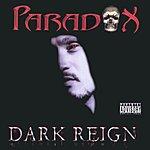 Paradox 2wx Dark Reign (Parental Advisory)
