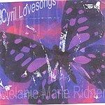 Melanie Marie Ridner Cyril Lovesongs