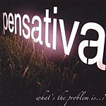 Pensativa What's The Problem Is...?
