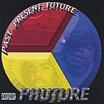 Phuture Past, Present, Future (Parental Advisory)