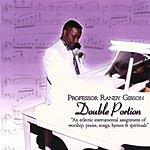 Professor Randy Gibson Double Portion