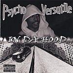 Psycho Versatile In Da Hood (Parental Advisory)