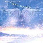 Phil Wallace Ride On God's Wings
