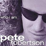 Pete Robertson Who I Am