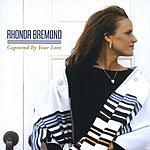 Rhonda Bremond Captured By Your Love