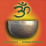 Michael Perricone Sacred Bowls