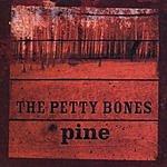 The Petty Bones Pine