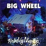 Big Wheel Holiday Manor
