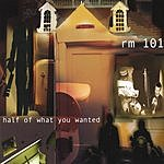 Rm. 101 Half Of What You Wanted