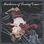 Machines Of Loving Grace Gilt