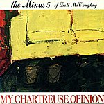 The Minus 5 My Chartreuse Opinion