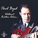 Paul Byrd Without Further Adieu...