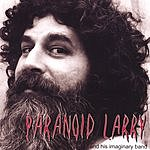 Paranoid Larry Paranoid Larry And His Imaginary Band