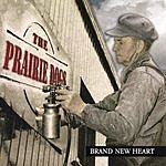 The Prairie Dogs Brand New Heart