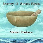 Michael Perricone Journey Of Seven Bowls